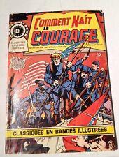 Classiques Illustrés -Comment Naît Le Courage - 1976 Editions Heritage
