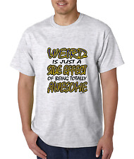 Bayside Made USA T-shirt Weird Is Just Side Effect Of Being Totally Awesome