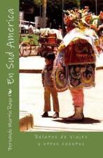 En Sud America : Relatos de Viajes y Otros Cuentos by Fernando Royo (2013,...