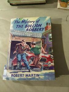 THE MYSTERY OF THE BULLION ROBBERY ROBERT MARTIN 1960 1ST EDITION HARDCOVER RARE
