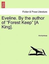 Eveline. By The Author Of forest Keep [a King].: By Anonymous