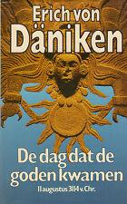DE DAG DAT DE GODEN KWAMEN - ERICH VON DÄNIKEN