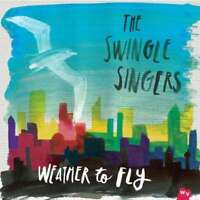 Swingle Singers - Weather Pour Fly Neuf CD