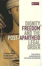 Dignity, freedom and the post-apartheid legal order: The critical...