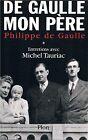PHILIPPE DE GAULLE / MICHEL TAURIAC De Gaulle mon père + PARIS POSTER GUIDE