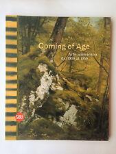 COMING OF AGE - Arte americana dal 1850 al 1950 - Skira