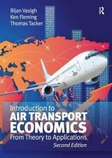 Introduction to Air Transport Economics : From Theory to Applications by Ken...