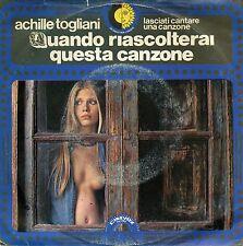 """ACHILLE TOGLIANI  LASCIATI CANTARE UNA CANZONE 7""""  ITALY 1974"""