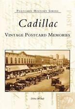 Cadillac: Vintage Postcard Memories (Michigan) by Debra Bricault (2002)