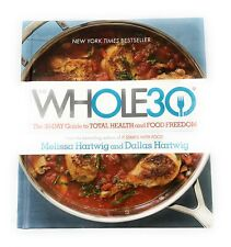 Whole30 30-Day Guide to Total Health Food Freedom Hartwig 1st Ed 2015 Hardcover