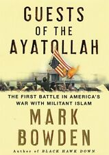Guests of the Ayatollah: The First Battle in Americas War with Militant Islam b