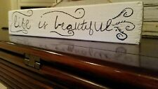 """Life is beautiful."" Wooden Sign"
