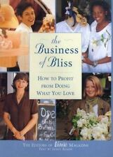 The Business of Bliss : How to Profit from Doing What You Love (2001, Hardcover)