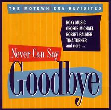 (80s)NEVER CAN SAY GOODBYE / VARIOUS ARTISTS-feat.TINA TURNER,ROXY MUSIC,KIM WIL