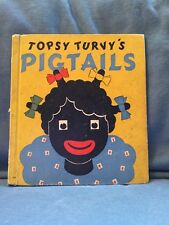 Topsy Turvy's Pigtails 1930 Hardcover Book Bernice Anderson Esther Friend