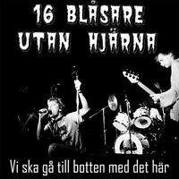 16 BLASARE UTAN HJÄRNA-VI SKA GÅ TILL BOTTEN MED DET HÄR  VINYL LP NEU