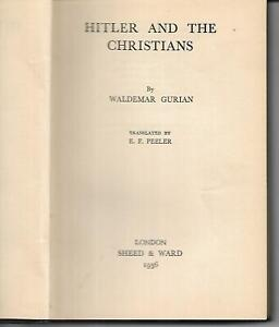 Hitler and the Christians by Waldemar Gurian 1936 translated by E F Peeler vgc
