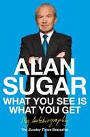 What You See Is What You Get: My Autobiography, Alan Sugar, New