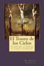 El Tesoro de Los Cielos : El Robo Mas Grande de la Historia, el Arte de la...