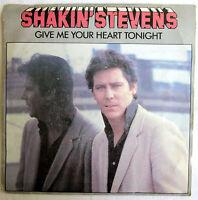 "7"" Vinyl - GIVE ME YOUR HEART TONIGHT - Shakin` Stevens"