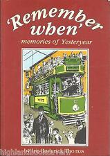 Remember When: Memories of Yesteryear. Aberdare, Merthyr, Cefn Coed. I.R.Thomas.