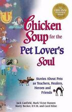 Chicken Soup for the PET LOVER'S SOUL Canfield Hansen Becker Kline 1998 Used PB