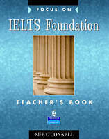 Focus on IELTS Foundation Teachers Book by O'Connell, Sue (Paperback book, 2007)
