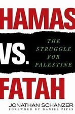 Hamas vs. Fatah: The Struggle for Palestine (Hardback or Cased Book)