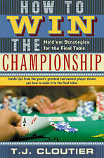 NEW How To Win The Championship: Hold'em Strategies for The Final Table