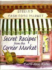 Secret Recipes from the Corner Market cookbook Steele's grocery Unique Cook Book