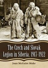 NEW - The Czech and Slovak Legion in Siberia, 1917-1922