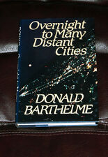 DONALD BARTHELME Overnight to Many Distant Cities Hardcover 1st 1983 DJ stories