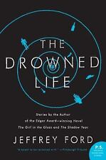 P. S. Ser.: The Drowned Life by Jeffrey Ford (2008, Paperback)