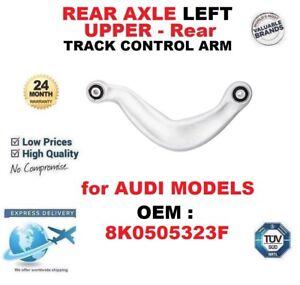 REAR AXLE LEFT UPPER Rear TRACK CONTROL ARM for AUDI MODELS OEM : 8K0505323F