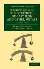 PRACTICAL ESSAY ON THE STRENGTH OF CAST IRON AND OTHER METALS - TREDGOLD, THOMAS