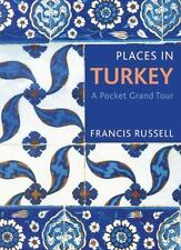 Places in Turkey: A Pocket Grand Tour by Russell, Francis