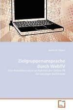 Zielgruppenansprache durch WebTV: Eine Potentialanalyse im Rahmen der Online-PR