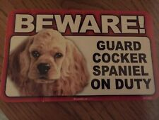 Beware Guard Cocker Spaniel on Duty Sign - Dog Sign Indoor/Outdoor