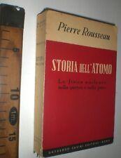 1950 ROUSSEAU STORIA DELL'ATOMO LA FISICA NUCLEARE NELLA GUERRA E PACE LIBRO SC8