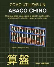 Cómo Utilizar un Abaco Chino by Paul Green (2012, Paperback)