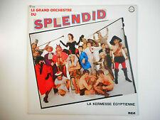 33 TOURS LP ▒ LE GRAND ORCHESTRE DE SPLENDID : LA KERMESSE EGYPTIENNE