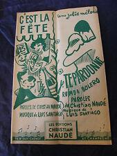 Partition C'est la fête Je te pardonne Naudé Santiago 1954  Music Sheet