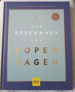 Schocke / Dölle - Der Geschmack von Kopenhagen - Zu Besuch in Stadt und Küche