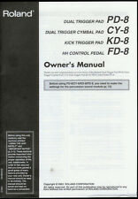 Orig Factory Roland PD-8 CY-8 KD-8 FD-8 Dual Drums Trigger Pad Owner's Manual