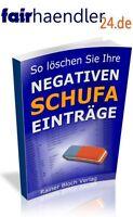 DOWNLOAD eBook: SO LÖSCHEN SIE IHRE NEGATIVEN SCHUFA EINTRÄGE PDF Schufaeinträge