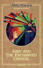 Abby and the Enchanted Crystal (Adventures of Abby Smith Through Time & Place)
