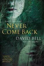 Never Come Back - LikeNew - Bell, David - Paperback