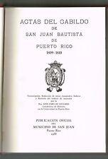 Actas Del Cabildo De San Juan Puerto Rico 1809 1810 Aida Caro 1968