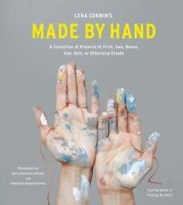 Lena Corwin's Made by Hand: A Collection of Projects to Print, Sew, Weave, Dye,