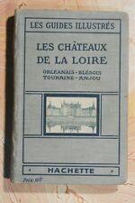 LES CHATEAUX DE LA LOIRE (900L.0.5) 1919 EDITIONS HACHETTE GUIDE BLEUS ILLUSTRE